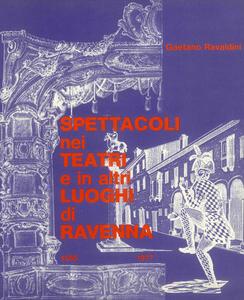 Spettacoli nei teatri e in altri luoghi di Ravenna (1555-1977)