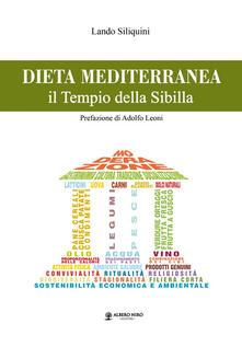 Dieta mediterranea. Il tempio della Sibilla - Lando Siliquini - copertina