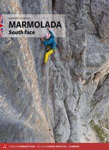 Fondazionesergioperlamusica.it Marmolada south face. Ediz. inglese Image