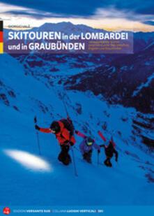 Ilmeglio-delweb.it Skitouren in der Lombardei und in Graubünden. 110 Ausgewählte Touren zwischen Comer See, Valtellina, Engadin und Graubünden Image