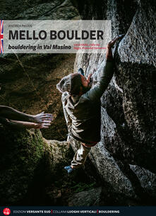 Radiospeed.it Mello Boulder. Blocchi in Valmasino. Val di Mello, Valle dei Bagni, Piana del Remenno. Ediz. inglese Image