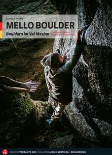 Mello Boulder. Blocchi in Valmasino. Val di Mello, Valle dei Bagni, Piana del Remenno. Ediz. tedesca.pdf