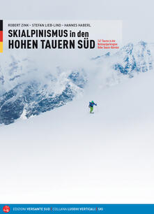 Skialpinismus in den Honen Tauern süd. 141 Touren in der Nationalparkregion Hohe Tauern Kärnten - Robert Zink,Hannes Haberl,Stefann Lieb-Lind - copertina