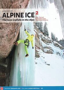 Festivalshakespeare.it Alpine Ice. Le più belle cascate di ghiaccio delle Alpi. Ediz. inglese. Vol. 2 Image