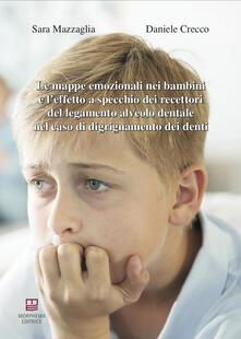 Le mappe emozionali nei bambini e l'effetto a specchio dei recettori del legamento alveolo dentale nel caso di digrignamento dei denti - Sara Mazzaglia,Daniele Crecco - copertina