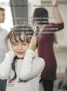Parcoarenas.it Famiglia e violenza assistita: i neuroni specchio mediatori rispecchianti delle emozioni e la prevenzione e salute mentale emozionale spirituale Image