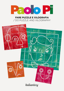 Paolo Pi. Fare puzzle e xilografia-Do puzzle and xilography. Ediz. illustrata. Con materiale educativo
