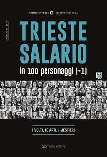 Trieste Salario in 100 personaggi (+1). I volti, le arti, i mestieri - copertina