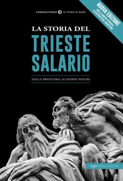 La storia del Trieste Salario. Dalla preistoria ai giorni nostri - copertina