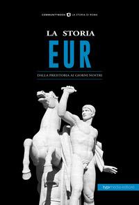 La La storia Eur. Dalla preistoria ai giorni nostri - Micocci Michela - wuz.it