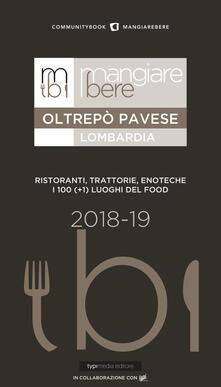 MangiareBere Oltrepò Pavese (Lombardia). Ristoranti, trattorie, enoteche. I 100 (+1) luoghi del food 2018-19 - Raffaella Costa - copertina