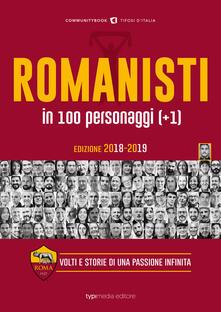 Romanisti in 100 personaggi (+1). Volti e storie di una passione infinita - copertina