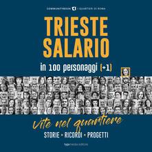 Trieste-Salario in 100 personaggi (+1). Vite nel quartiere. Storie, ricordi, progetti - copertina