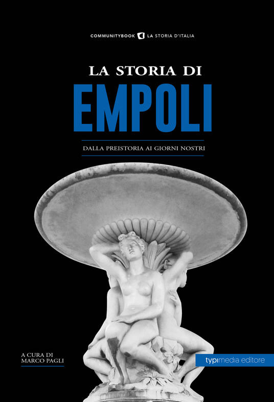 La storia di Empoli. Dalla preistoria ai giorni nostri - copertina