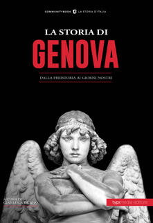 La storia di Genova. Dalla preistoria ai giorni nostri - copertina