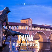 Premioquesti.it Pavia, le 100 meraviglie (+1). Ediz. illustrata Image