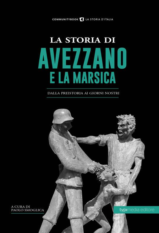 La storia di Avezzano e la Marsica. Dalla preistoria ai giorni nostri - copertina