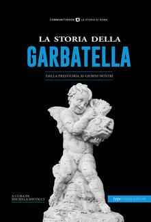 La storia della Garbatella. Dalla preistoria ai giorni nostri - copertina
