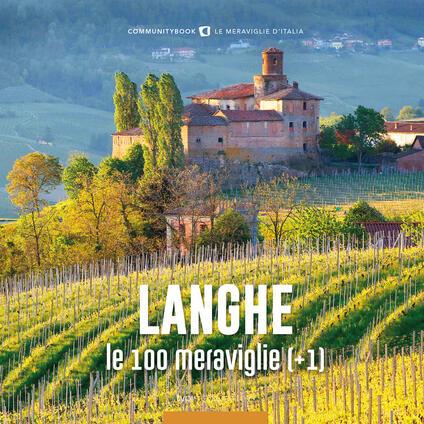Le Langhe, le 100 meraviglie (+1). Ediz. illustrata - copertina