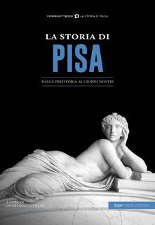 La storia di Pisa. Dalla preistoria ai giorni nostri.pdf