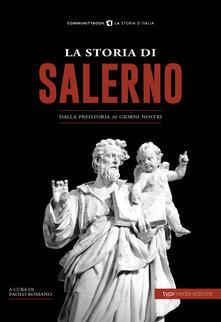 La storia di Salerno. Dalla preistoria ai giorni nostri - copertina