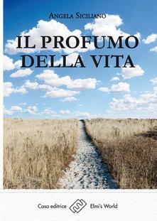 Il profumo della vita - Angela Siciliano - copertina