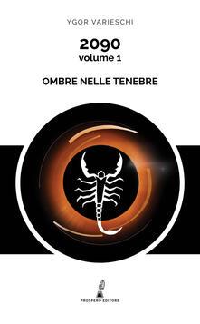 2090. Vol. 1: Ombre nelle tenebre..pdf