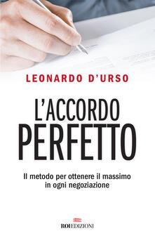 L accordo perfetto. Il metodo per ottenere il massimo in ogni negoziazione.pdf