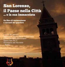 San Lorenzo, il paese nella città. E la sua immacolata - copertina