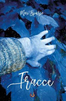 Tracce. Poesie, immagini e canzoni - Max Spurio - copertina