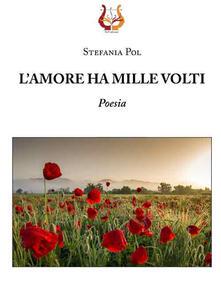 L' amore ha mille volti - Stefania Pol - copertina