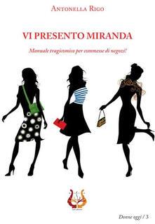 Vi presento Miranda. Manuale tragicomico per commesse di negozi! - Antonella Rigo - copertina