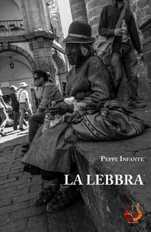 La lebbra - Peppe Infante - copertina
