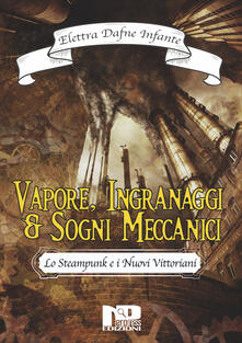 Premioquesti.it Vapore, ingranaggi e sogni meccanici. Lo steampunk e i nuovi vittoriani Image