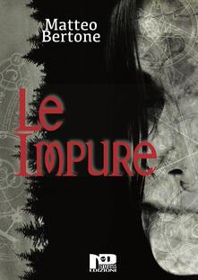 Le impure - Matteo Bertone - copertina