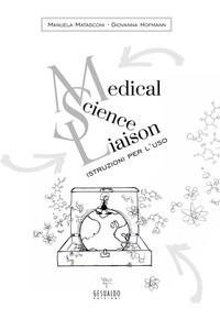 Medical Science Liaison: istruzioni per l'uso - Matasconi Manuela Hofmann Giovanna - wuz.it
