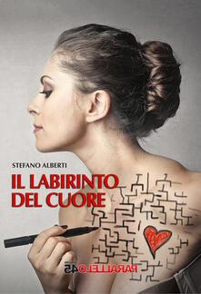 Il labirinto del cuore - Stefano Alberti - copertina