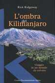 Libro L' ombra del Kilimanjaro. Viaggio in un mondo da salvare Rick Ridgeway
