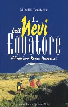 Le nevi dellequatore. Kilimanjaro, Kenya, Ruwenzori.pdf