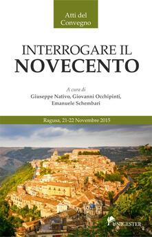 Interrogare il Novecento. Atti del Convegno (Ragusa, 21-22 novembre 2015) - copertina