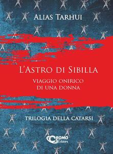 Antondemarirreguera.es L' astro di Sibilla. Viaggio onirico di una donna. Trilogia della catarsi. Ediz. integrale Image