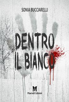 Dentro il bianco - Sonia Bucciarelli - copertina