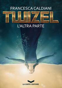 L' altra parte. Twizel - Francesca Caldiani - copertina