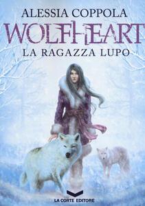 Wolfheart. La ragazza lupo - Alessia Coppola - copertina