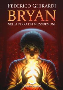 Nella terra dei mezzidemoni. Bryan. Vol. 1 - Federico Ghirardi - copertina
