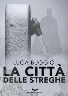 La città delle streghe - Luca Buggio - ebook