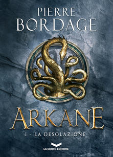 ARKANE - Stefano Andrea Cresti,Pierre Bordage - ebook