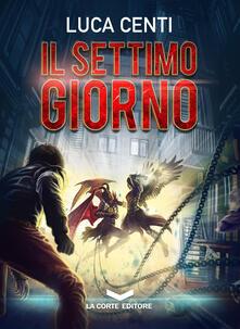 Il settimo giorno - Luca Centi - ebook