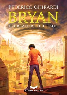 Il creatore del caos. Bryan. Vol. 5.pdf
