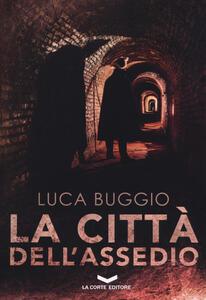 La città dell'assedio - Luca Buggio - copertina